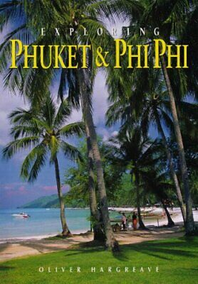 Phuket and Phi Phi: From Tin to Tourism (Odyss... by Hargreave, Oliver Paperback