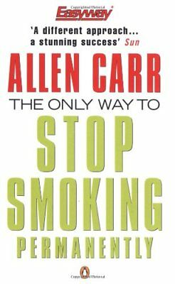 The Only Way to Stop Smoking Permanently (Penguin He... by Carr, Allen Paperback