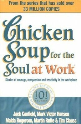 Chicken Soup for the Soul at Work by Canfield, Jack Paperback Book The Cheap