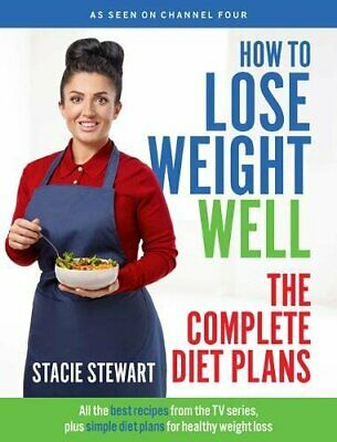 How to Lose Weight Well: The Complete Diet Plans: All the b... by Stacie Stewart