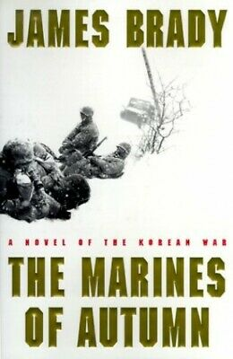 The Marines of Autumn: A Novel of the Korean War by Brady, James Book The Cheap