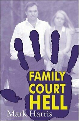 Family Court HELL by Harris, Mark Paperback Book The Cheap Fast Free Post
