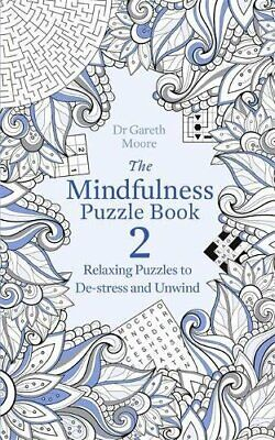 The Mindfulness Puzzle Book 2 by Moore, Dr Gareth Book The Cheap Fast Free Post