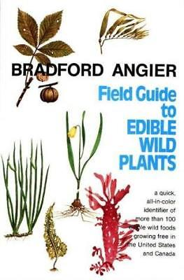 Field Guide of Edible Wild Plants by Bradford Angier