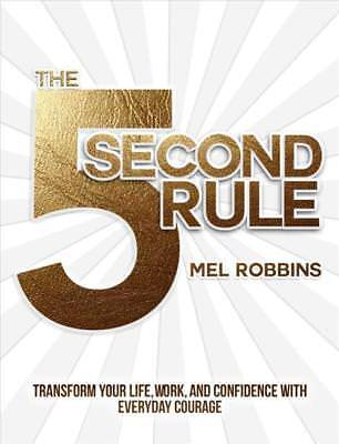 The 5 Second Rule - Robbins, Mel - New Hardcover Book