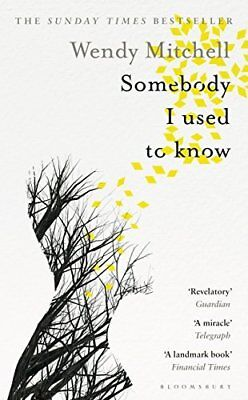 Somebody I Used to Know by Wendy Mitchell New Hardcover Book
