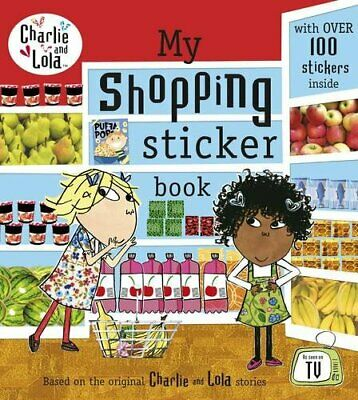 Charlie and Lola: My Shopping Sticker Book by Child, Lauren Book The Cheap Fast