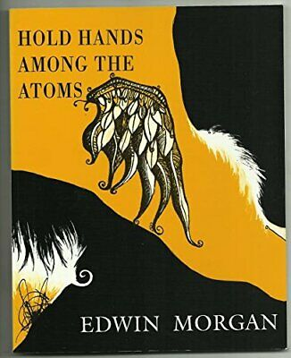 Hold Hands Among the Atoms by Morgan, Edwin Paperback Book The Cheap Fast Free