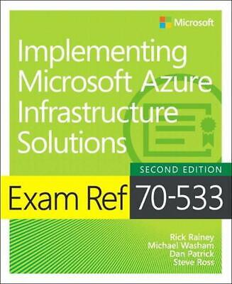 Exam Ref 70-533 Implementing Microsoft Azure Infrastructure Solutions by Michael