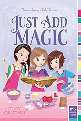 Just Add Magic by Callaghan, Cindy Book The Cheap Fast Free Post