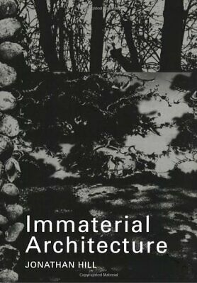 Immaterial Architecture by Hill, Jonathan Paperback Book The Cheap Fast Free