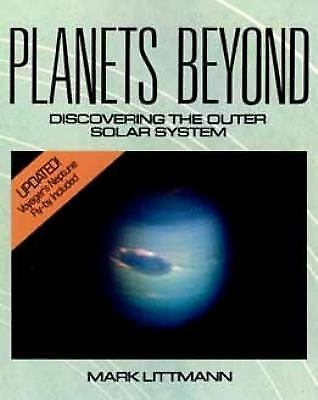Planets Beyond : Discovering the Outer Solar System by Mark Littman