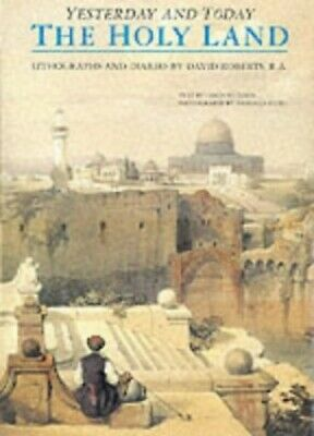 The Holy Land Yesterday and Today: Lithographs and... by Bourbon, Fabio Hardback