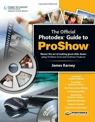 The Photodex Official Guide to ProShow by James Karney Mixed media product Book