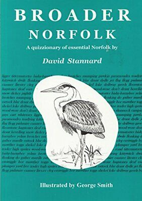 Broader Norfolk: A Quillionary of Norfolk Dialect by Stannard, David Paperback