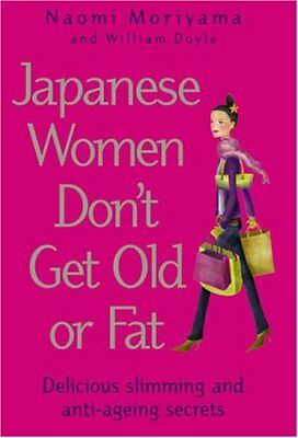 Very Good 0091907098 Hardcover Japanese Women Don't Get Old or Fat: Delicious sl