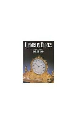 Victorian Clocks by Good, Richard Hardback Book The Cheap Fast Free Post