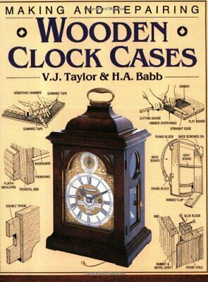 Making and Repairing Wooden Clock Cases by Babb, Harold Paperback Book The Cheap