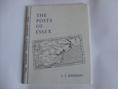 The Posts Of Essex book by L.J. Johnson, pub 1969 by Postal History Society