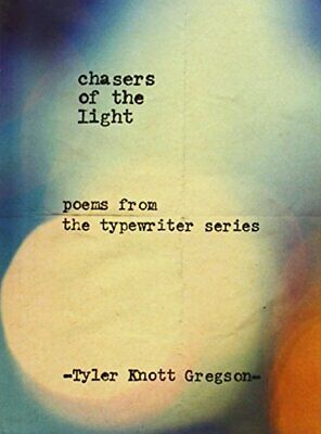 Chasers of the Light by Tyler Knott Gregson Book The Cheap Fast Free Post