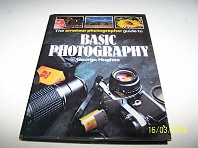 The Amateur Photographer Guide to Basic Photography by George Hughes Book The