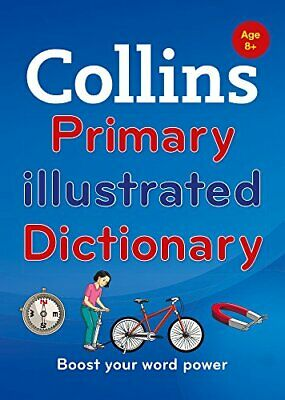 Collins Primary Illustrated Dictionary: Boost your wo... by Collins Dictionaries
