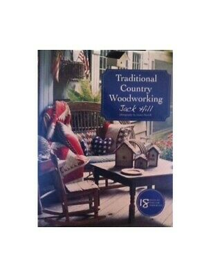 Traditional Country Woodworking by Hill  Jack Book The Cheap Fast Free Post