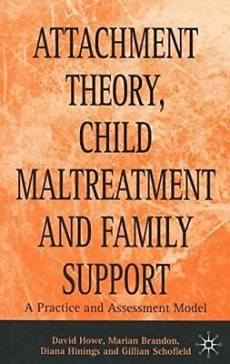 Attachment Theory, Child Maltreatment and Family Sup... by Howe, David Paperback