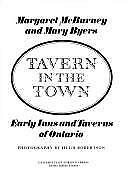 Tavern in the Town : Early Inns and Taverns of Ontario