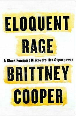 Eloquent Rage: A Black Feminist Discovers Her Superpower by Brittney Cooper Hard