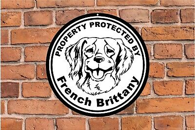 Property protected by French Brittany dog home fence round aluminum metal sign