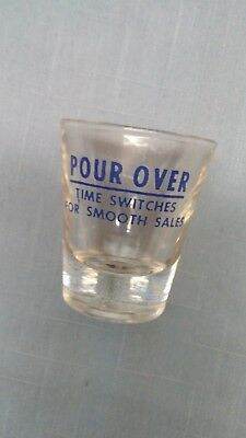 """""""Pour Over"""" """"Time Switches for Smooth Sales"""" Company Ad Advertising Shot Glass"""