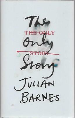 Hand Signed The Only Story By Julian Barnes New First Ed First Print Hardback