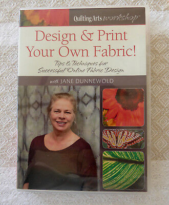 DESIGN & PRINT YOUR OWN FABRIC...DVD..Jane Dunnewold