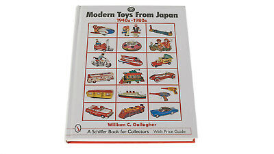 Modern Toys From Japan 1940s-1980s A Schiffer Book for Collectors W.C. Callagher