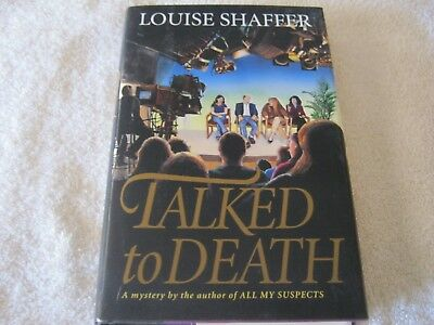 SIGNED by LOUISE SHAFFER - TALKED TO DEATH - Hb Dj RARE 1ST  LOT OF FUN THRILLER
