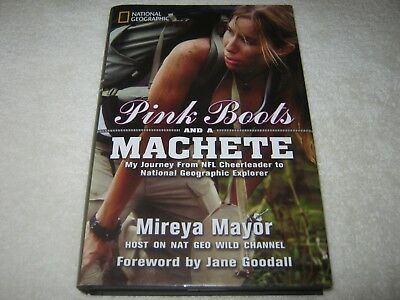 Signed Mireya Mayor - Pink Boots And A Machete: Journey Cheerleader To Explorer