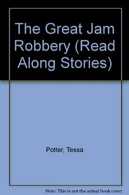 The Great Jam Robbery (Read Along Stories) by Potter, Tessa Paperback Book The