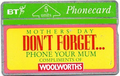 """Bt Phonecards – Woolworths – """"Mothers Day Don'T Forget Phone Your Mum"""""""