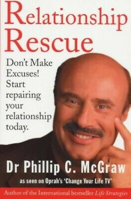 Relationship Rescue: Don't Make Excuses! Sta... by McGraw, Dr. Phillip Paperback