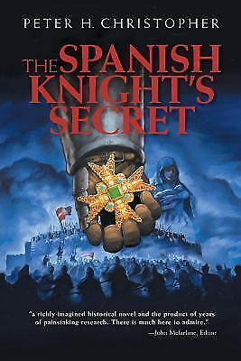 The Spanish Knight's Secret by Peter H. Christopher