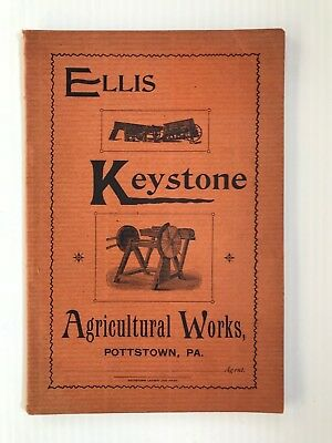 Late 1890's Ellis Keystone Agricultural Works Catalog-Pottstown, PA