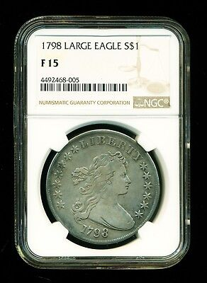 1798 Draped Bust $1 Large Eagle Silver Dollar - NGC F-15
