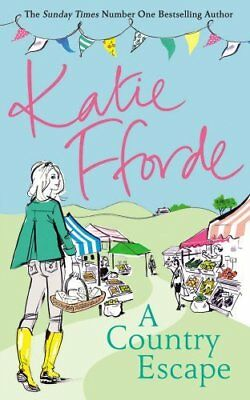 A Country Escape by Katie Fforde New Hardback Book
