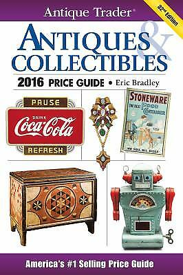 Antique Trader Antiques and Collectibles Price Guide 2016  (ExLib)