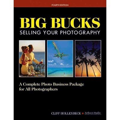 Big Bucks Selling Your Photography - Paperback NEW Hollenbeck, Cli 2008-03-02