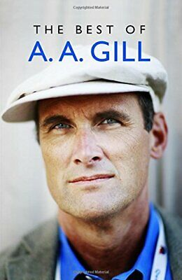 The Best of A. A. Gill by Gill, Adrian Book The Cheap Fast Free Post