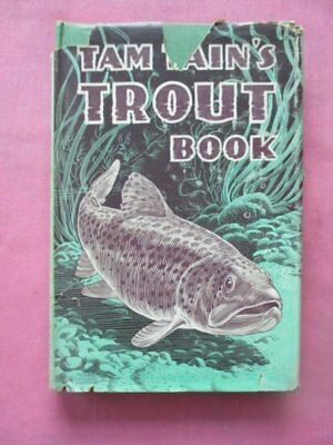 Tam Tain's Trout Book Illustrated By Raymond Sheppard 1st Edition 1947 Fishing