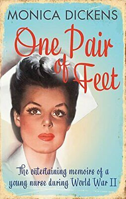 One Pair of Feet: The Entertaining Memoirs of a Young Nurs... by Dickens, Monica