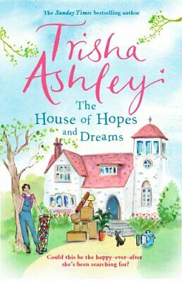 The House of Hopes and Dreams by Ashley, Trisha Book The Cheap Fast Free Post